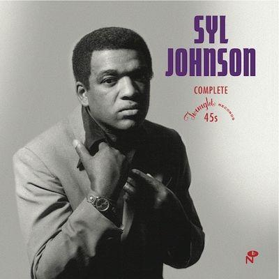 Syl Johnson: Complete Twinight Singles