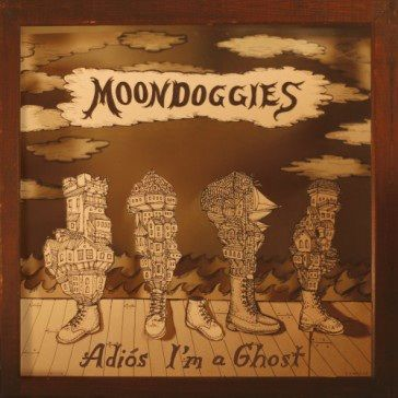 Moondoggies: Adios I'm A Ghost