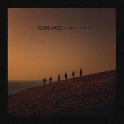 Neon Waltz: Strange Hymns
