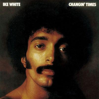 Ike White: Changin' Times