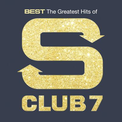 S Club  7: Best: The Greatest Hits of S Club 7