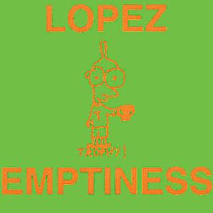 Lopez: Emptiness