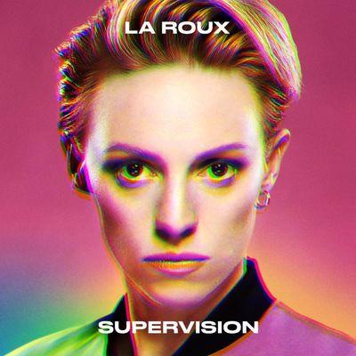 La Roux: Supervision