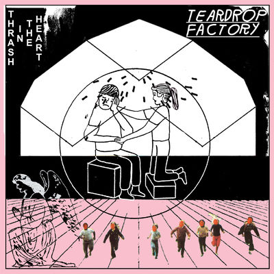 Teardrop Factory: Thrash In The Heart