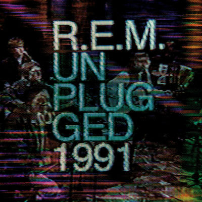R.E.M.: MTV Unplugged 1991