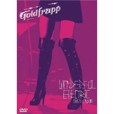 Goldfrapp: Wonderful Electric - Live In London