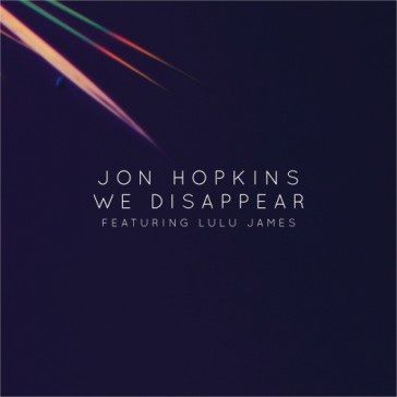 Jon Hopkins: We Disappear featuring Lulu James