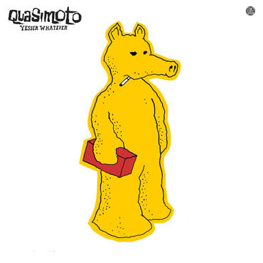 Quasimoto: Yessir Whatever