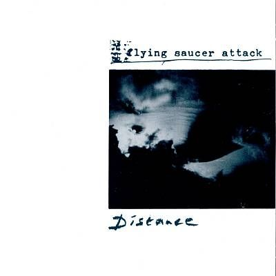 Flying Saucer Attack: Distance