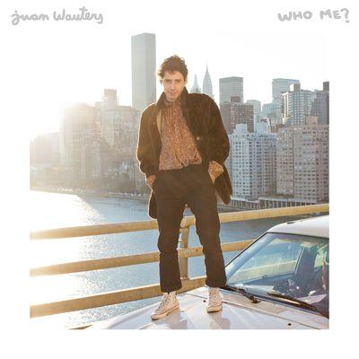 Juan Wauters: Who Me?