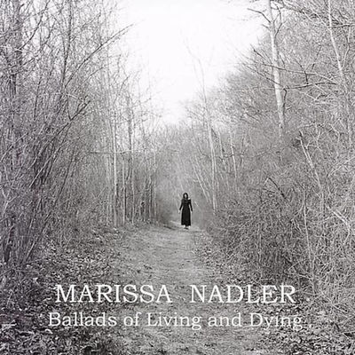 Marissa Nadler: Ballads Of Living And Dying