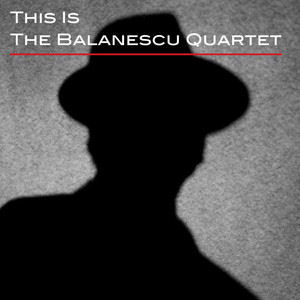Balanescu Quartet: This Is The Balanescu Quartet