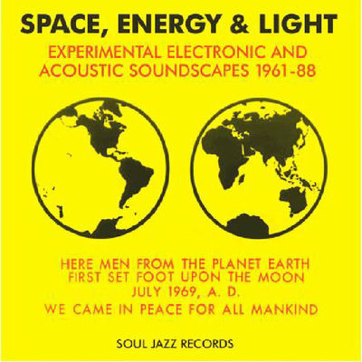 Soul Jazz Record Presents: Space, Energy & Light: Experimental Electronic And Acoustic Soundscapes 1961-88