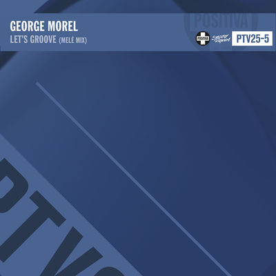 George Morel: Let's Groove (Melé Remix)
