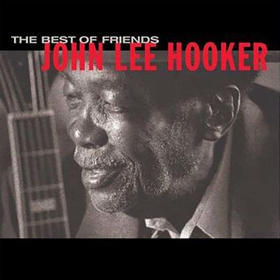 John Lee Hooker: Best Of Friends