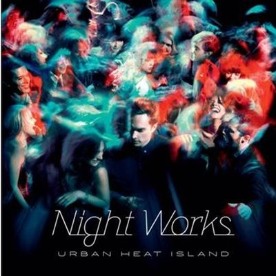 Night Works: Urban Heat Island: Signed