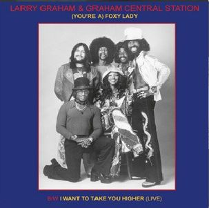 Larry Graham & Graham Central Station: (You're A) Foxy Lady