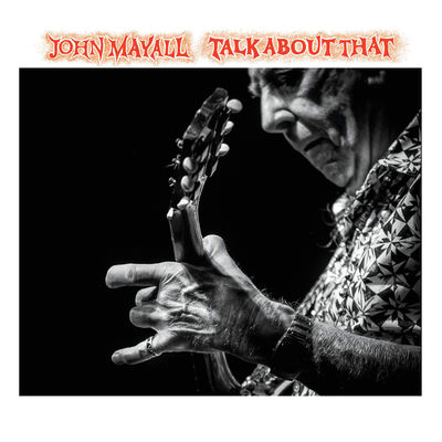John Mayall: Talk About That