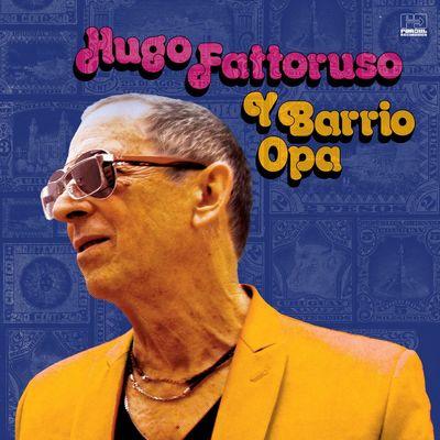 Hugo Fattoruso: Hugo Fattoruso Y Barrio Opa