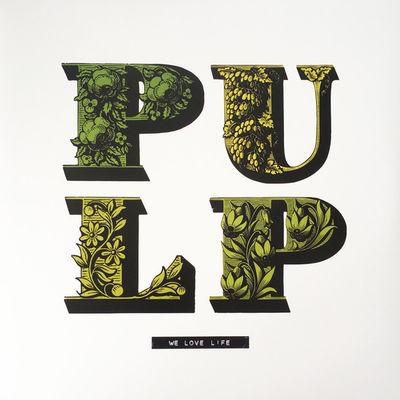 Pulp: We Love Life