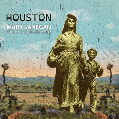 Mark Lanegan: Houston (Publishing Demos 2002)