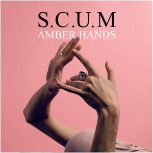 S.C.U.M: Amber Hands