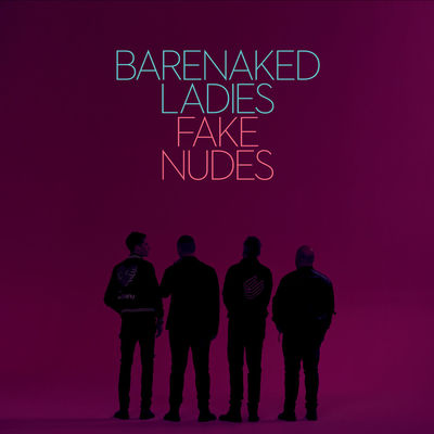 Barenaked Ladies: Fake Nudes