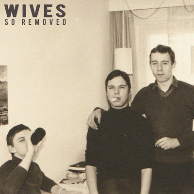 WIVES: So Removed
