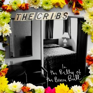 The Cribs: In The Belly Of The Brazen Bull