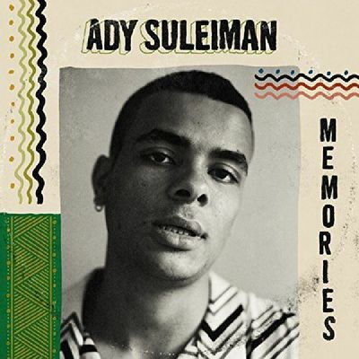 Ady Suleiman: Memories