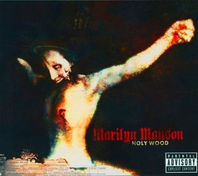 Marilyn Manson: Holy Wood (Explicit Lyrics)