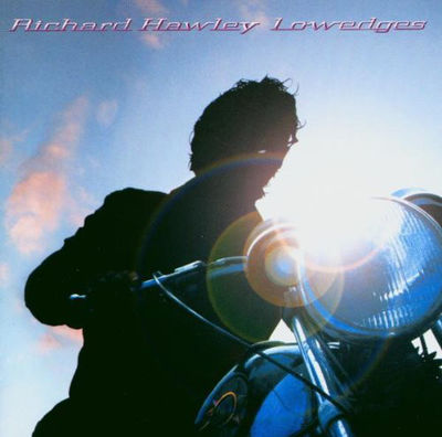 Richard Hawley: Lowedges: Limited Edition Clear Vinyl