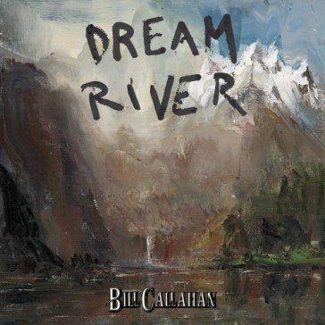 Bill Callahan: Dream River