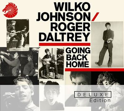 Wilko Johnson & Roger Daltrey: Going Back Home: Deluxe Edition