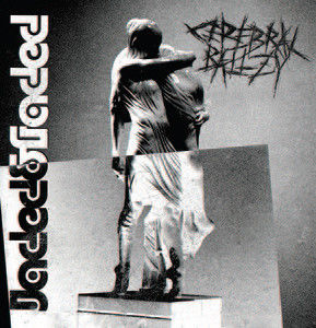 Cerebral Ballzy: Jaded & Faded