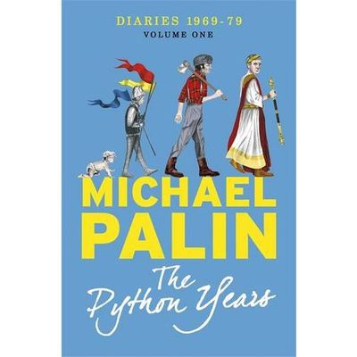 Monty Python: Michael Palin Diaries 1969-1979 - The Python Years (Paperback)
