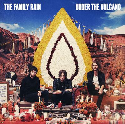 The Family Rain: Under The Volcano