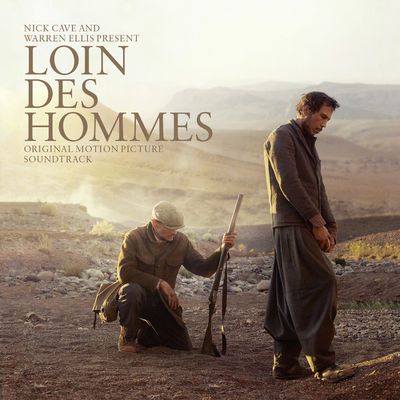Nick Cave & Warren Ellis: Loin Des Hommes (Original Motion Picture Soundtrack)