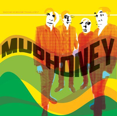 Mudhoney: Since We've Become Translucent