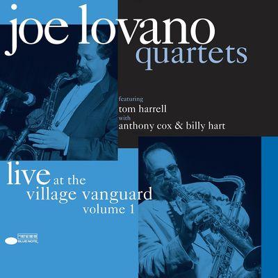 Joe Lovano: Quartets: Live At The Village Vanguard Vol. 1
