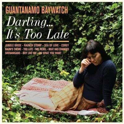 Guantanamo Baywatch: Darling It's Too Late: Coloured Vinyl