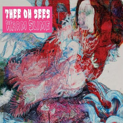 Oh Sees: Warm Slime