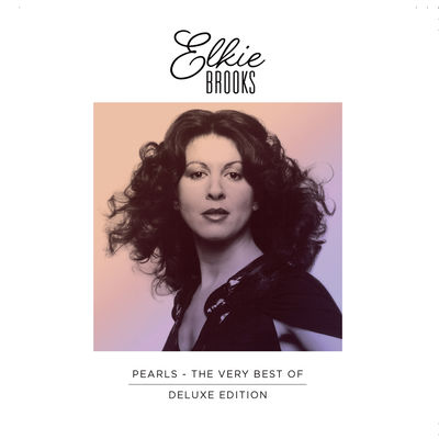 Elkie Brooks: Pearls – The Very Best Of Elkie Brooks: Deluxe Edition