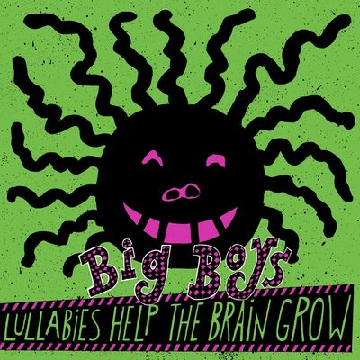 Big Boys: Lullabies Help The Brain Grow