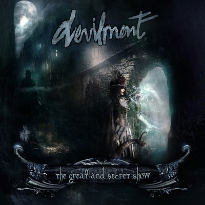 Devilment: The Great And Secret Show: Limited Edition Digipack