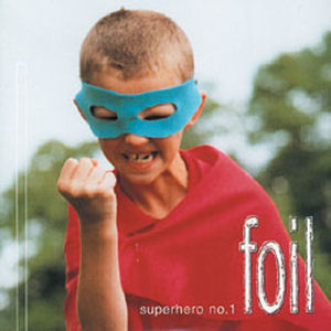 Foil: Superhero No.1
