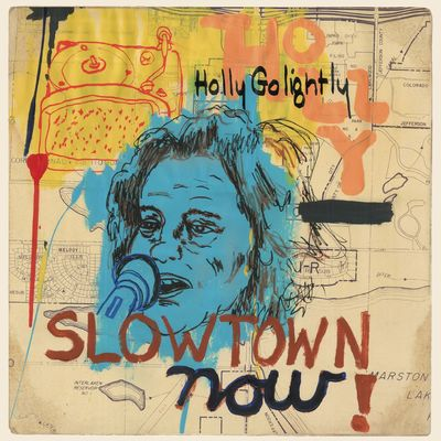 Holly Golightly : Slowtown Now!
