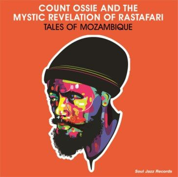 Count Ossie And The Mystic Revelation Of Rastafari: Tales Of Mozambique