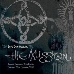 The Mission: God's Own Medicine - Live