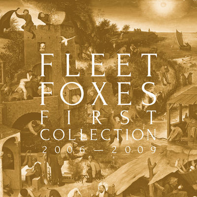 Fleet Foxes: First Collection 2006 – 2009